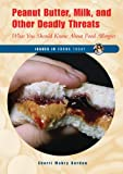 Peanut Butter, Milk, And Other Deadly Threats: What You Should Know About Food Allergies (Issues in Focus Today)