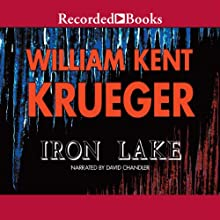 Iron Lake: Cork O'Connor, Book 1 (       UNABRIDGED) by William Kent Krueger Narrated by David Chandler