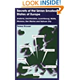 Secrets of the Seven Smallest States of Europe: Andorra, Liechtenstein, Luxembourg, Malta, Monaco, San Marino...