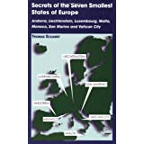 "Secrets of the Seven Smallest States of Europe: Andorra, Liechtenstein, Luxembourg, Malta, Monaco, San Marino and Vatican Cityvon ""Thomas M. Eccardt"""