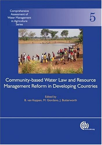 Community-Based Water Law and Water Resource Management Reform in Developing Countries (Comprehensive Assessment of Wate