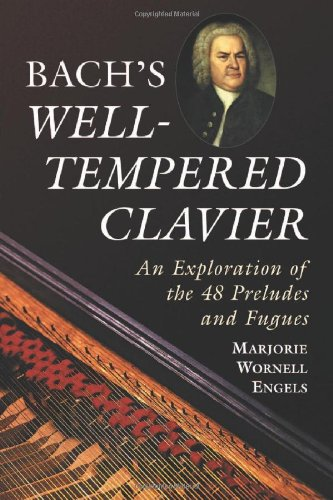 Bach's Well-Tempered Clavier: An Exploration of the 48 Preludes and Fugues