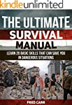 The Ultimate Survival Manual: Learn 2...