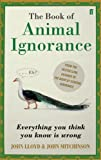 John Lloyd QI: The Book of Animal Ignorance: Everything you think you know is wrong