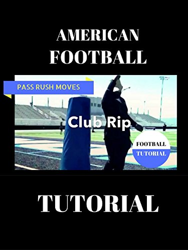 American Football Pass Rush Tutorial - The Club Rip