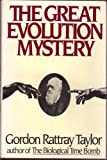 The Great Evolution Mystery (0060390131) by Taylor, Gordon Rattray