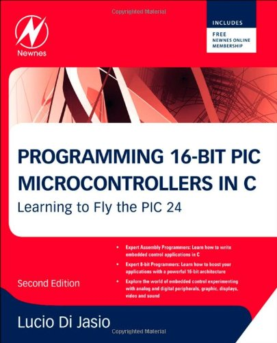 Programming 16-Bit PIC Microcontrollers in C, Second...