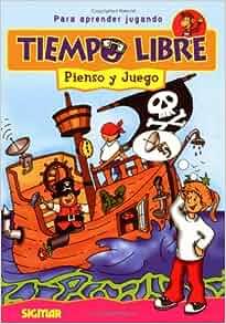 PIENSO Y JUEGO (Tiempo Libre) (Spanish Edition): Sigmar: 9789501116434