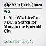 In 'the Wiz Live!' on NBC, a Search for More in the Emerald City | Wesley Morris