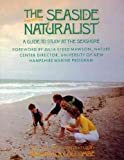img - for The Seaside Naturalist: A Guide to Study at the Seashore The Seaside Naturalist book / textbook / text book