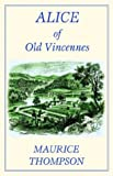 Alice of Old Vincennes (Cork Hill Classics)