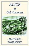 Alice of Old Vincennes (Cork Hill Classics)