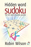 Hidden Word Sudoku: The Last Word in Sudoku Puzzles! (52 Brilliant Ideas) (190490274X) by Wilson, Robin J.