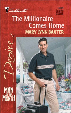 Millionaire Comes Home (Man Of The Month) (Silhouette Desire, No. 1387), MARY LYNN BAXTER
