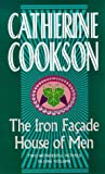 img - for The Iron Facade & House of Men: Two Wonderful Novels in One Volume (Catherine Cookson Ominbuses) book / textbook / text book
