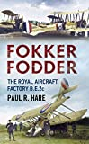 img - for Fokker Fodder: The Royal Aircraft Factory B.E.2c book / textbook / text book