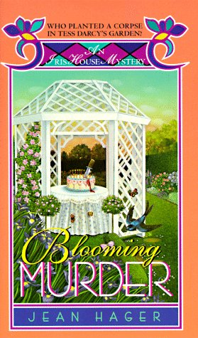 Blooming Murder (Iris House B & B Mystery), JEAN HAGER