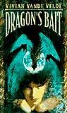 Dragon's Bait (Laurel-Leaf Books) (0440219825) by Velde, Vivian Vande