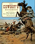 Cowboy's Handbook: How to Become a He...