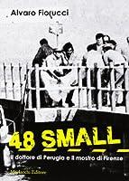 48 small. Il dottore di Perugia e il mostro di Firenze