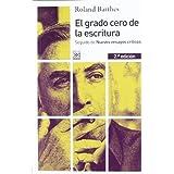 El grado cero de la escritura: Seguido de Nuevos ensayos críticos (España General (siglo Xxi))