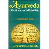 Ayurveda: The Science of Self-healing - A Practical Guide (Any Time Temptations Series)by Vasant Lad