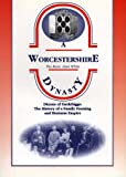 Alan White A Worcestershire Dynasty: Dixons of Tardebigge - The History of a North Worcestershire Family and Business Empire (Biography & Family History)