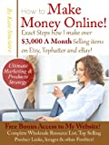 Make Money Online - Exactly how I Make over ,000 Monthly selling Products on Etsy, Tophatter & eBay!