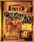 The Creative Call: An Artist's Response to the Way of the Spirit (Writers' Palette Book)