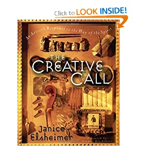 The Creative Call: An Artist's Response to the Way of the Spirit (Writers' Palette Book) Janice Elsheimer