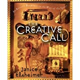 The Creative Call: An Artist's Response to the Way of the Spirit (Writers' Palette Book) ~ Janice Elsheimer