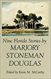 img - for Nine Florida Stories by Marjory Stoneman Douglas (Florida Sand Dollar Books) book / textbook / text book