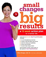 Small Changes Big Results Revised and Updated A Wellness Plan with by Ellie Krieger