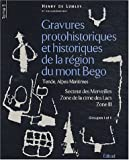 Gravures protohistoriques et historiques de la rgion du mont Bgo Tende, Alpes-Maritimes : Tome 5, Secteur des Merveilles, Zone de la cime des Lacs, Zone III, Groupes I et II