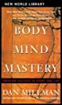 Body Mind Mastery: Creating Success i...