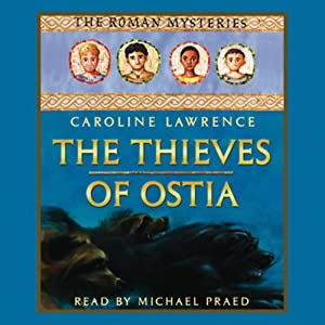 The Thieves of Ostia: Roman Mysteries, Book 1 | [Caroline Lawrence]