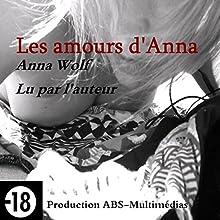 Les amours d'Anna (Les errances d'Anna 2) | Livre audio Auteur(s) : Anna Wolf Narrateur(s) : Anna Wolf