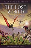 The Lost World: Fast Track Classics (023752404X) by Francis, Pauline