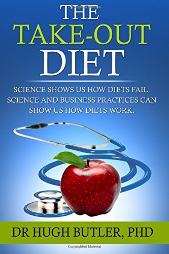 the-take-out-diet-science-shows-us-how-diets-fail-science-and-business-show-us-how-diets-work-by-dr-