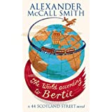 The World According to Bertiepar Alexander McCall Smith