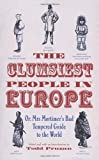 img - for The Clumsiest People in Europe book / textbook / text book