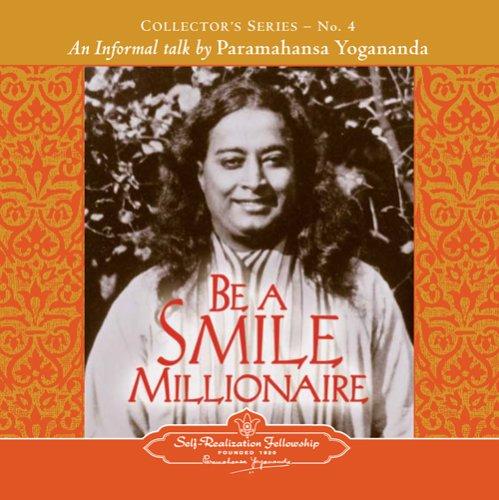 Be a Smile Millionaire: Collector's Series No. 4. an Informal Talk by Paramahansa Yogananda