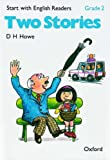 Start with English Readers: Two Stories Grade 2 (0194335453) by Howe, D.H.
