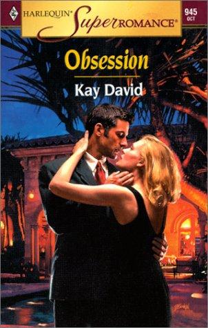 Obsession (Harlequin Superromance No. 945), Kay David