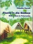 Flucht in die S�dsee: Mein Leben in P...