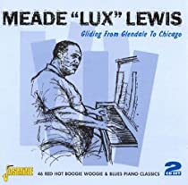 "♪Gliding from Glendale to Chicago/Meade ""Lux"" Lewis"