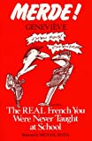 Merde! The Real French You Were Never Taught at School (0684818647) by Genevieve