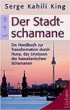 Der Stadt-Schamane - Serge K. King
