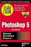 Photoshop 5 Exam Cram: Adobe Certified Expert