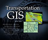Transportation GIS: Includes 12 Case Studies